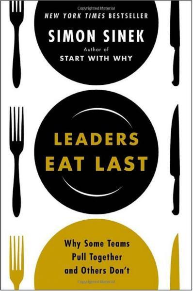 Leaders Eat Last: Why Some Teams Pull Together and Others Don't Hardcover