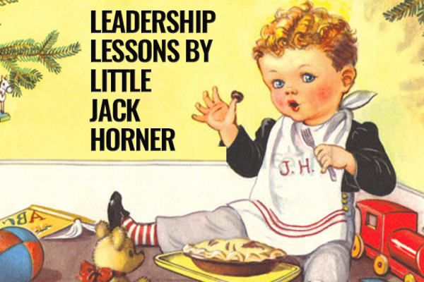 Leadership by Little Jack Horner