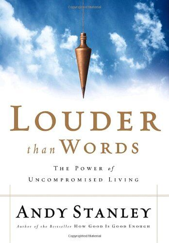 Louder Than Words: The Power of Uncompromised Living