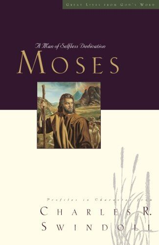 Great Lives: Moses: A Man of Selfless Dedication (Great Lives Series)
