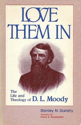 Love Them in: The Proclamation Theology of D.L. Moody
